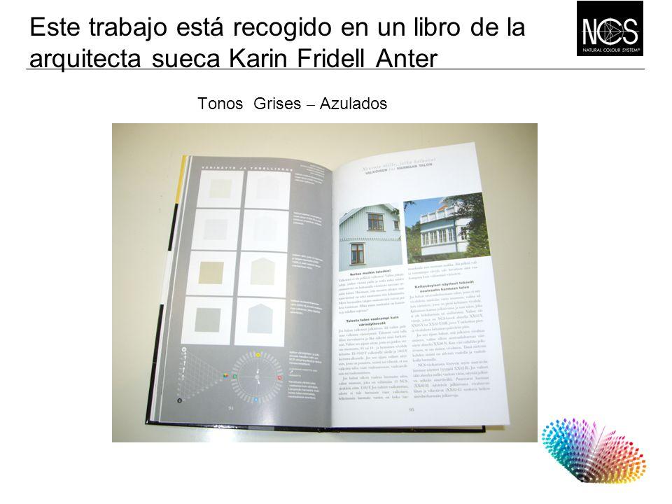 Este trabajo está recogido en un libro de la arquitecta sueca Karin Fridell Anter