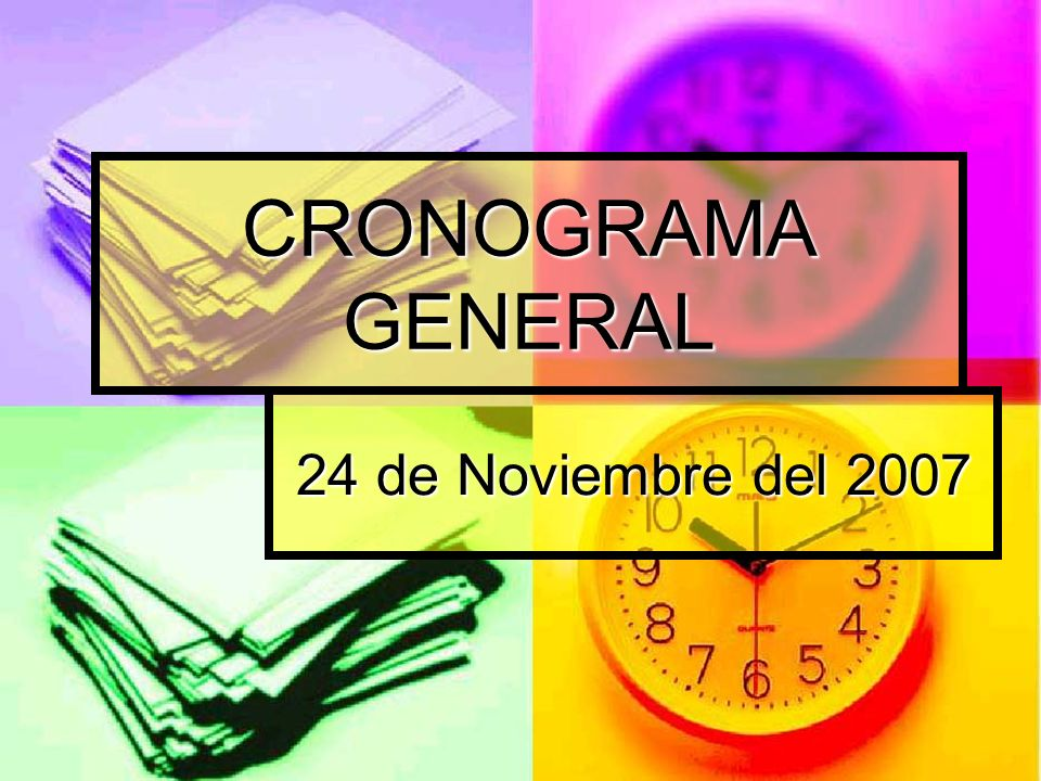 CRONOGRAMA GENERAL 24 de Noviembre del 2007