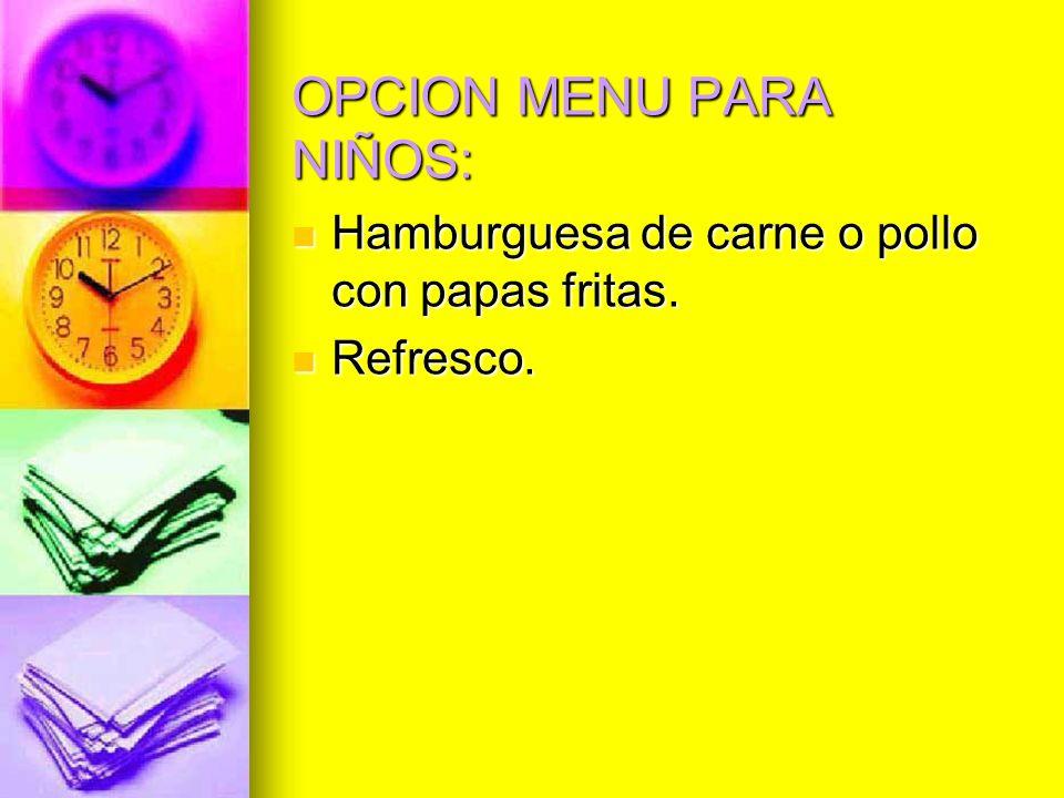 OPCION MENU PARA NIÑOS: