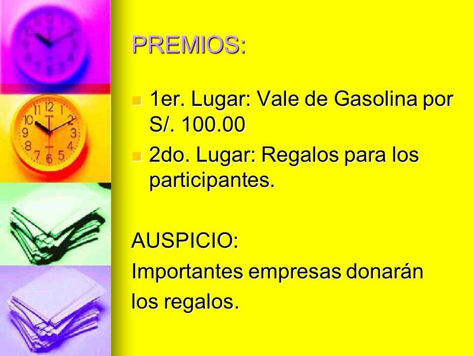 PREMIOS: 1er. Lugar: Vale de Gasolina por S/. 100.00