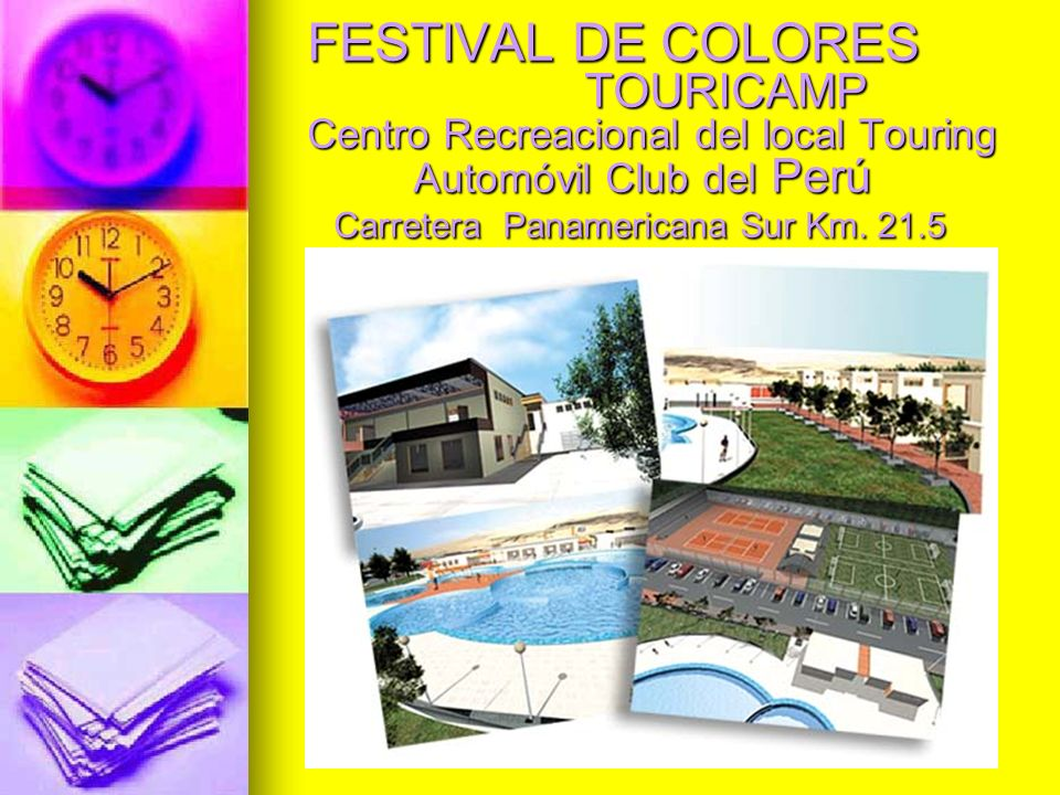 FESTIVAL DE COLORES. TOURICAMP Centro Recreacional del local Touring