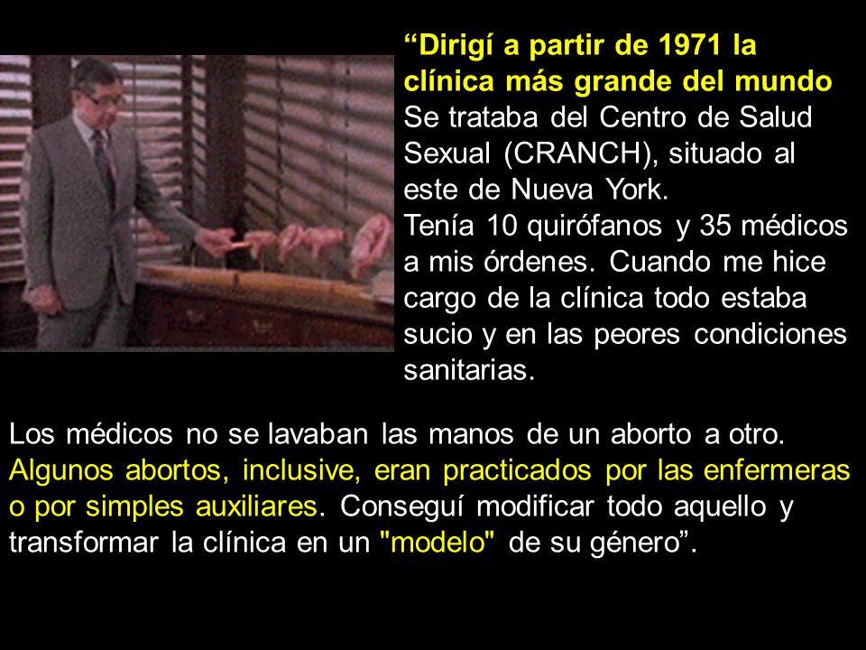 Dirigí a partir de 1971 la clínica más grande del mundo