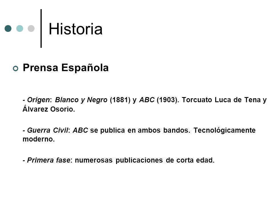 Historia Prensa Española. - Origen: Blanco y Negro (1881) y ABC (1903). Torcuato Luca de Tena y Álvarez Osorio.