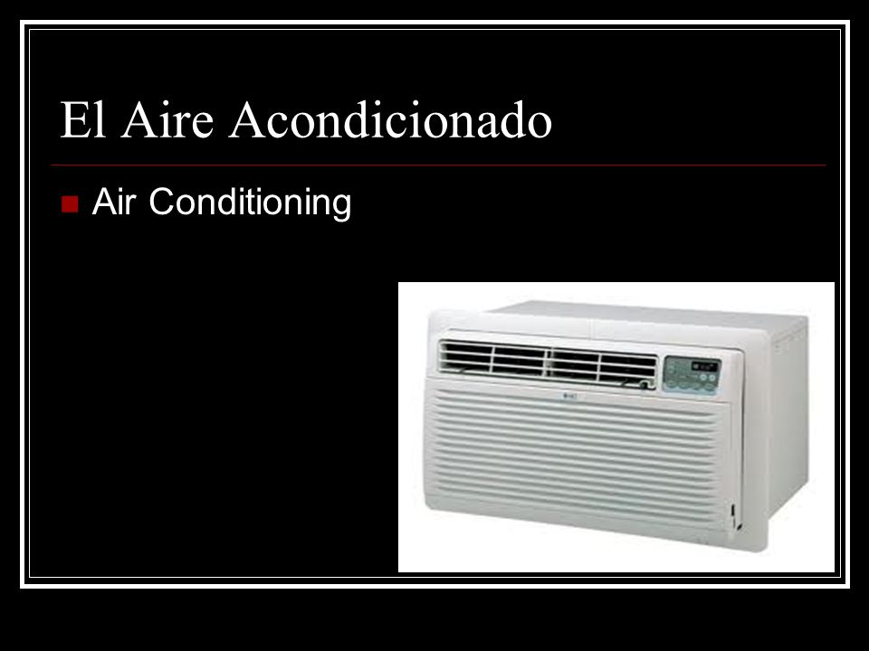El Aire Acondicionado Air Conditioning
