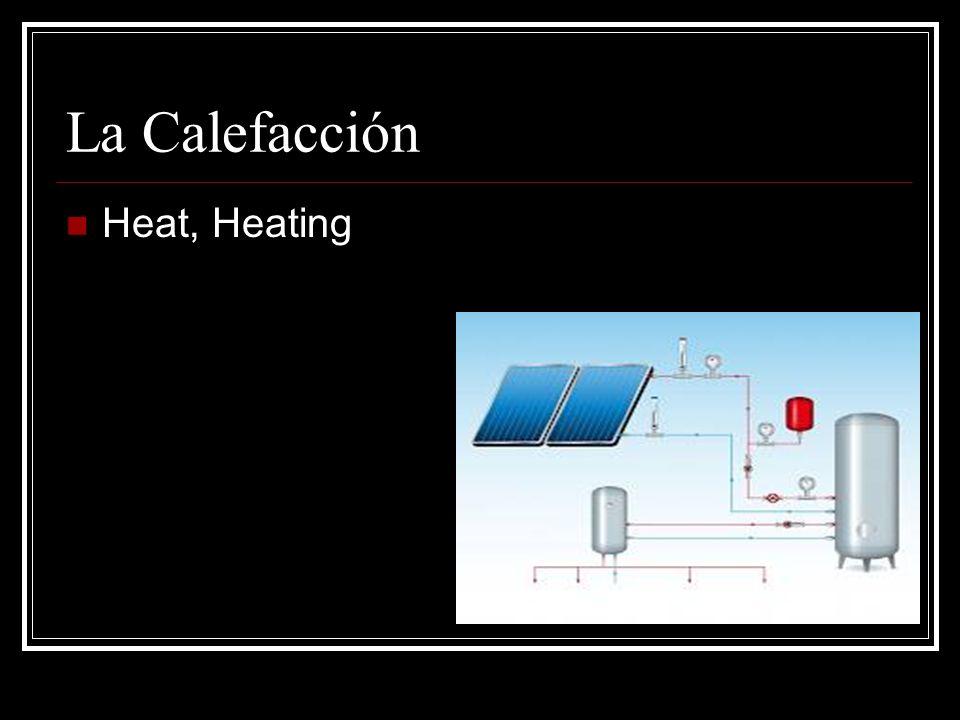 La Calefacción Heat, Heating