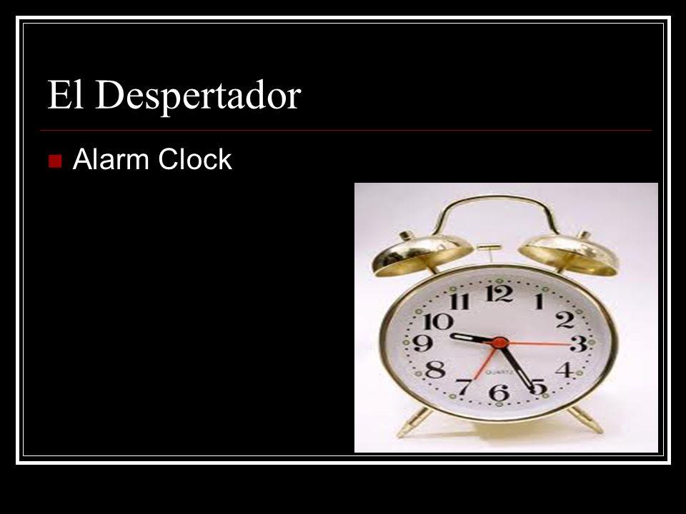 El Despertador Alarm Clock