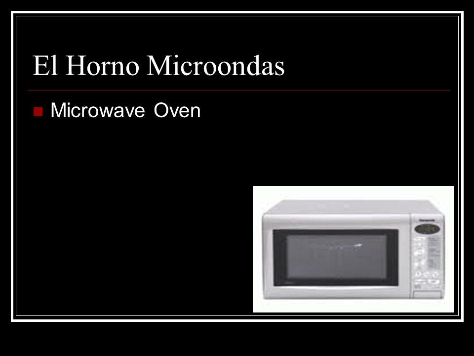 El Horno Microondas Microwave Oven