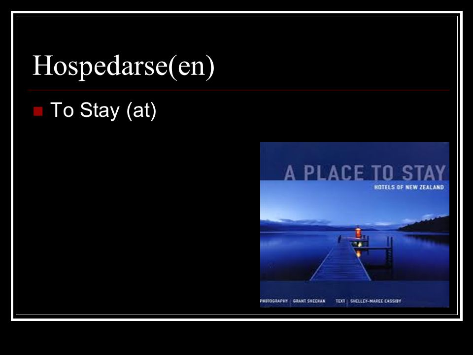 Hospedarse(en) To Stay (at)