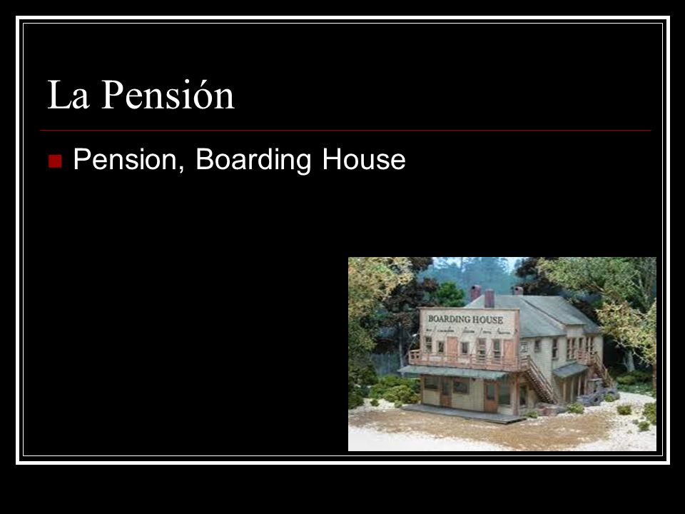 La Pensión Pension, Boarding House