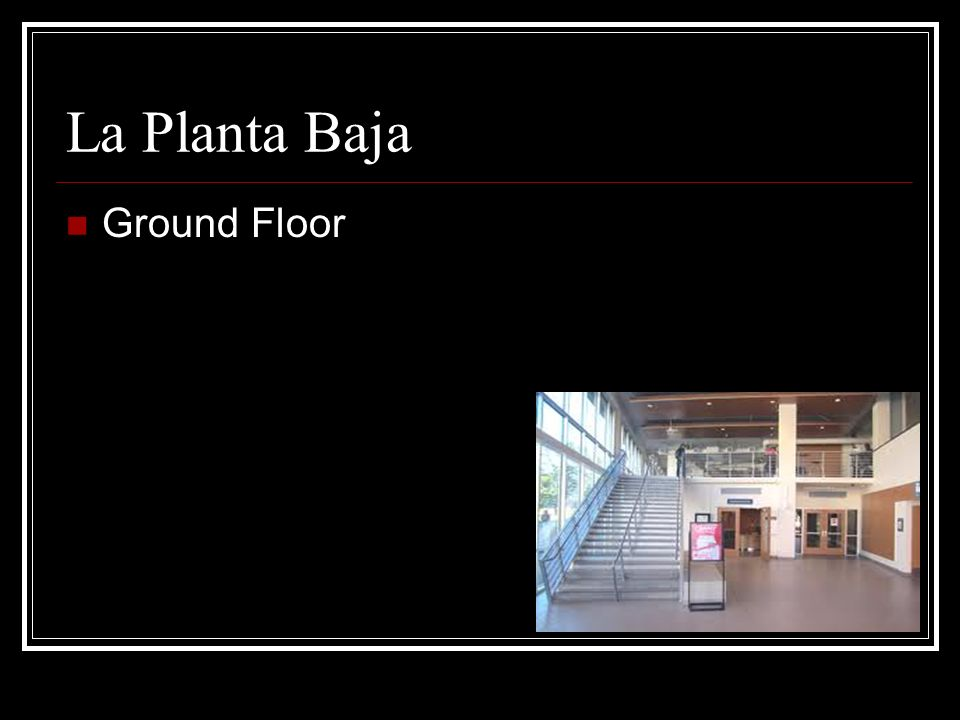 La Planta Baja Ground Floor
