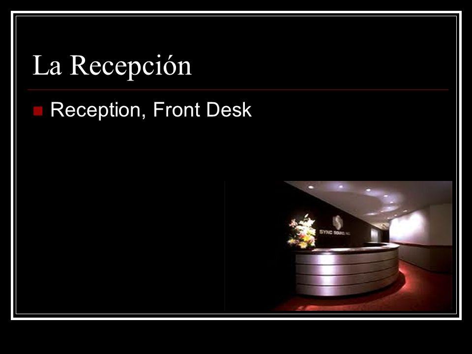 La Recepción Reception, Front Desk