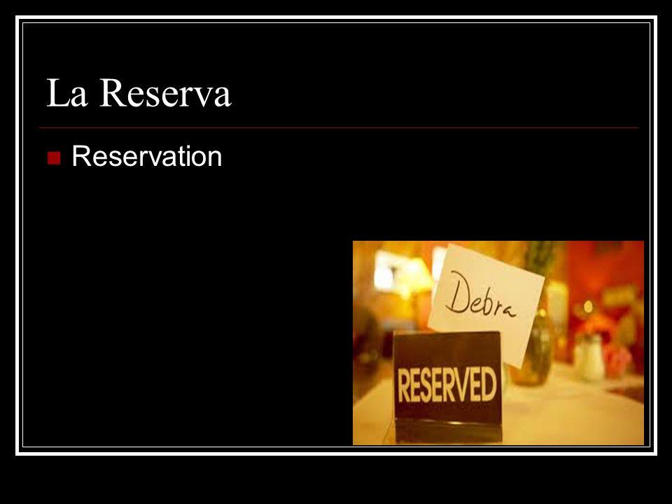 La Reserva Reservation