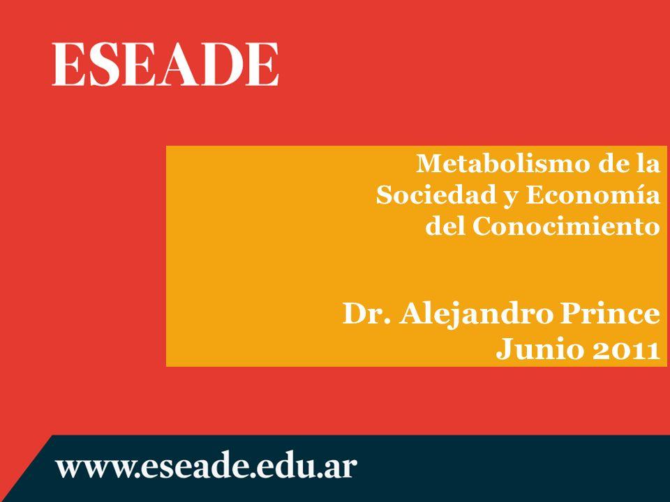 Dr. Alejandro Prince Junio 2011 Metabolismo de la Sociedad y Economía