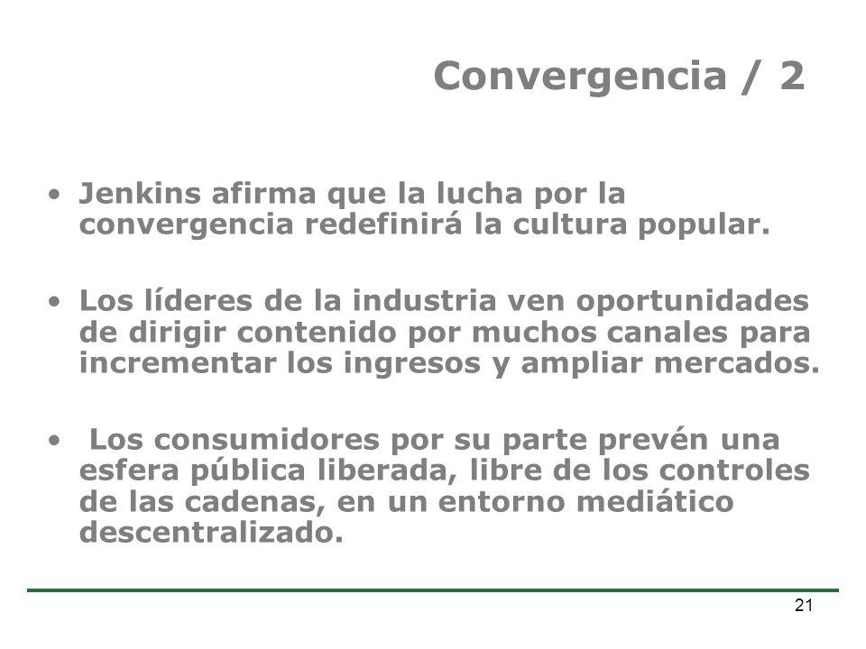 Convergencia / 2 Jenkins afirma que la lucha por la convergencia redefinirá la cultura popular.