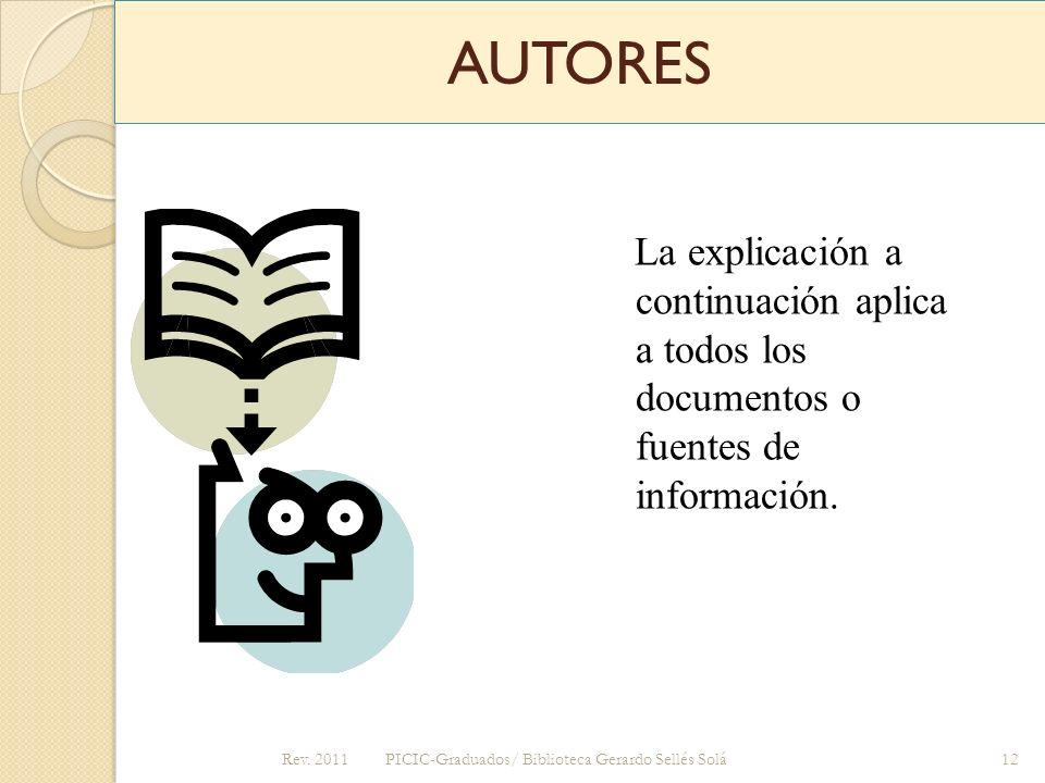 AUTORES La explicación a continuación aplica a todos los documentos o fuentes de información. Rev. 2011.