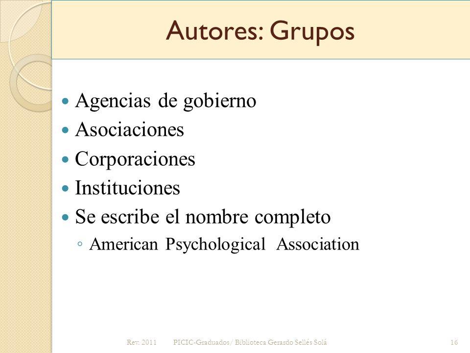 Autores: Grupos Agencias de gobierno Asociaciones Corporaciones