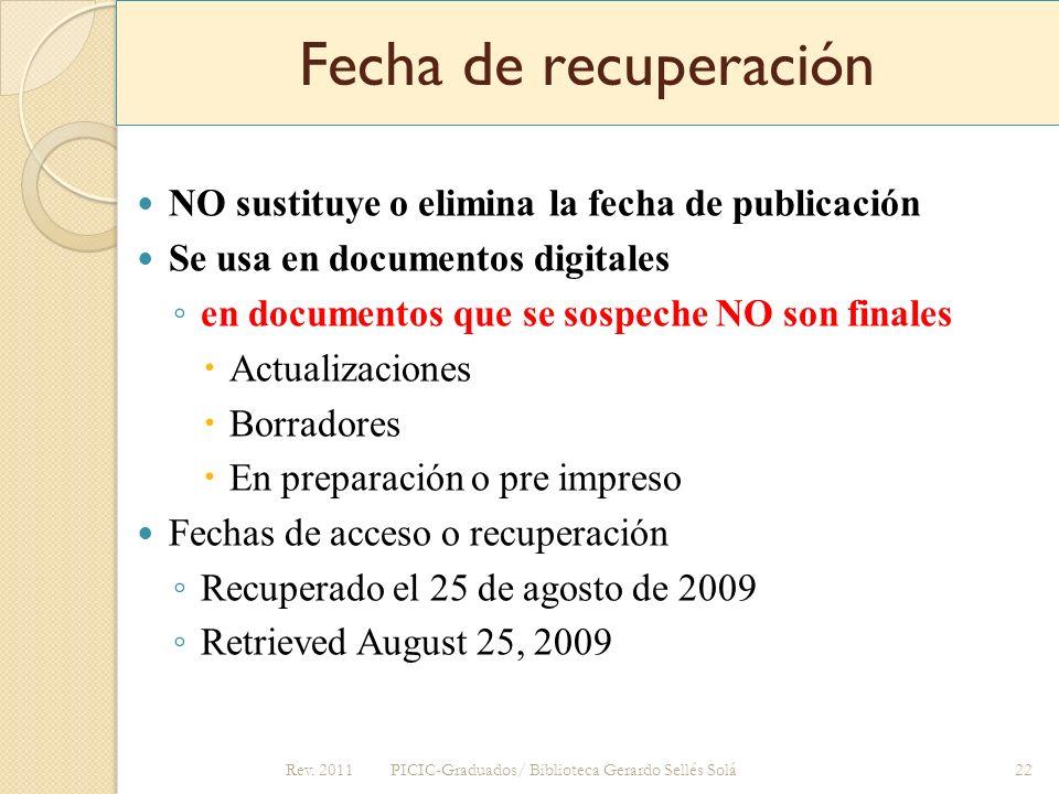 Fecha de recuperación NO sustituye o elimina la fecha de publicación