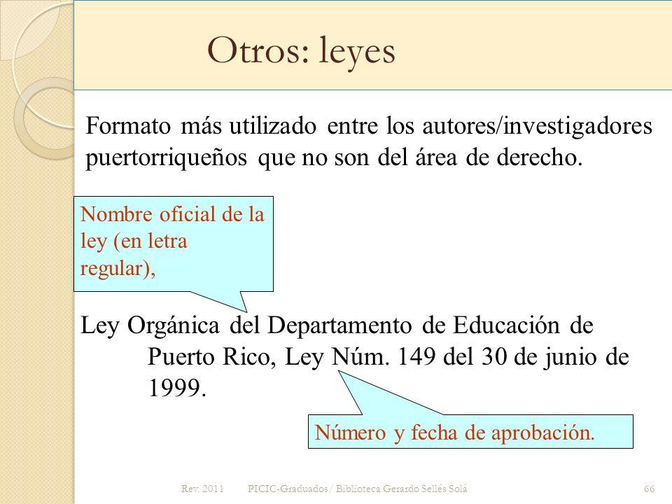 Otros: leyes Formato más utilizado entre los autores/investigadores puertorriqueños que no son del área de derecho.