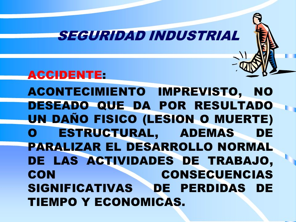 SEGURIDAD INDUSTRIAL ACCIDENTE:
