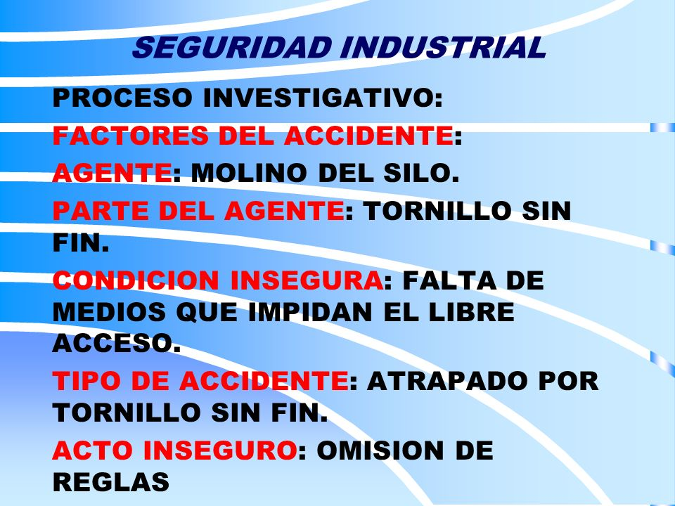 SEGURIDAD INDUSTRIAL PROCESO INVESTIGATIVO: FACTORES DEL ACCIDENTE: