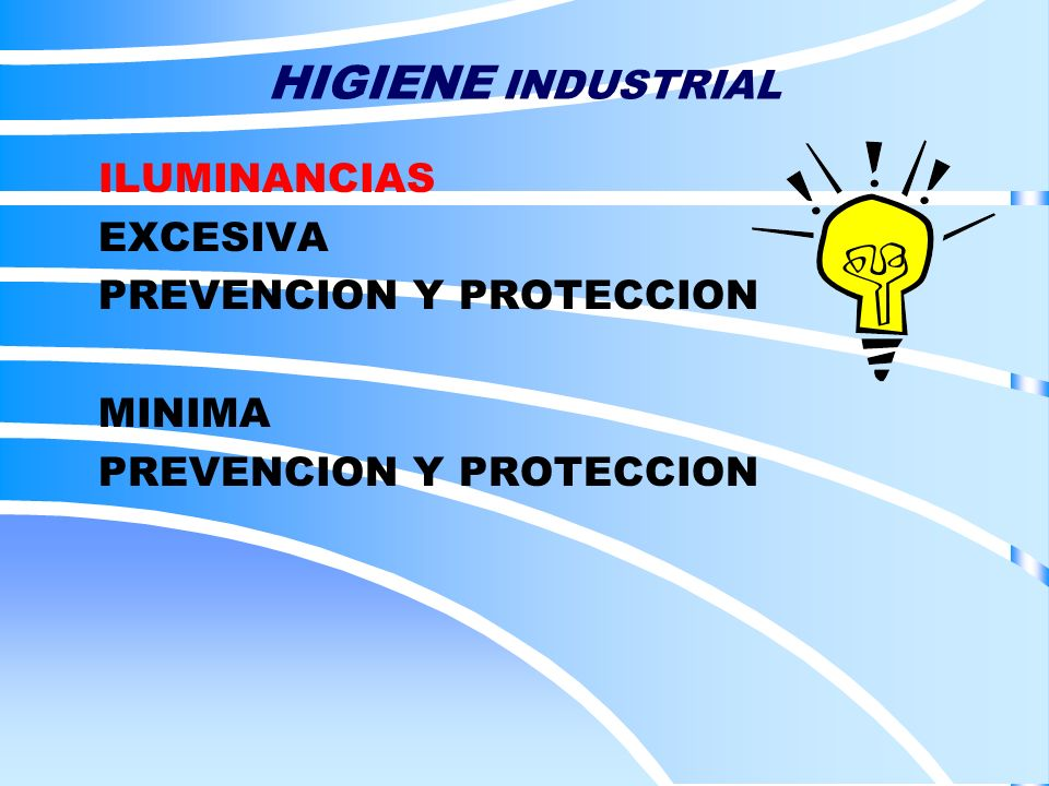 ILUMINANCIAS EXCESIVA PREVENCION Y PROTECCION MINIMA