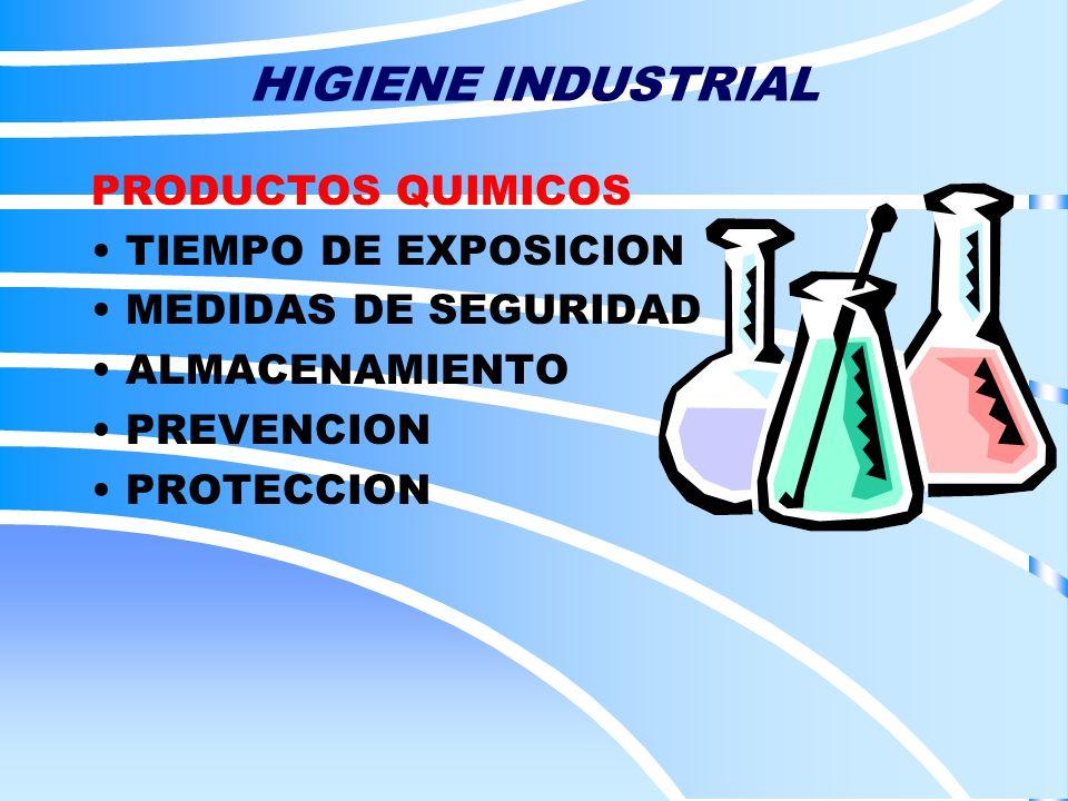 HIGIENE INDUSTRIAL PRODUCTOS QUIMICOS TIEMPO DE EXPOSICION