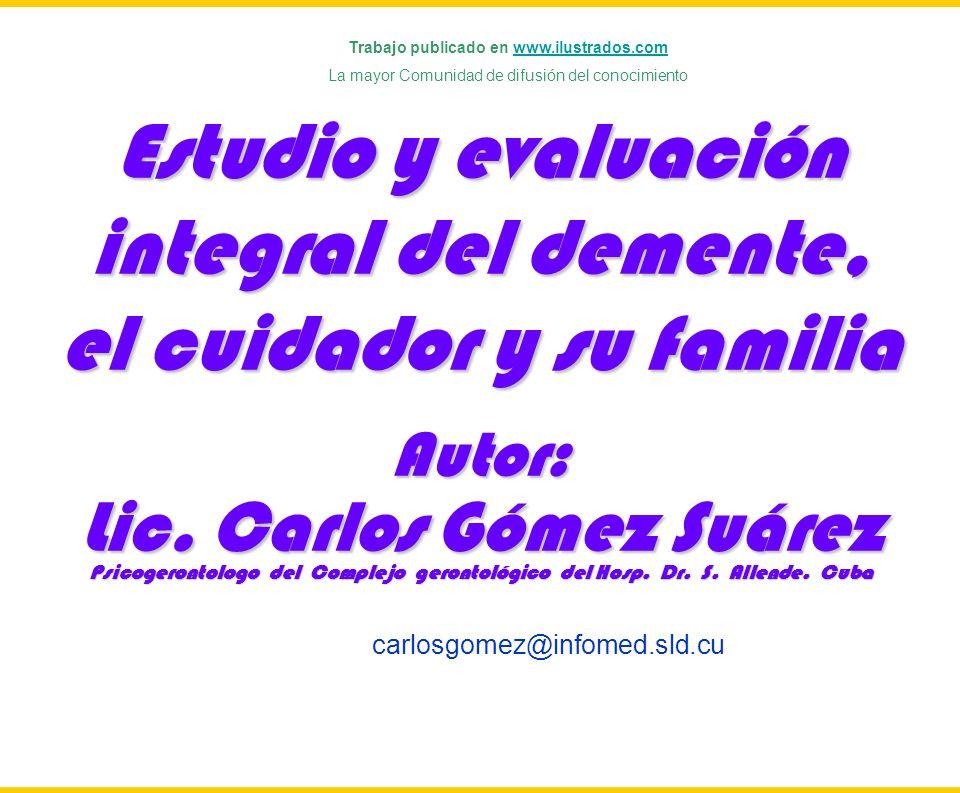 Estudio y evaluación integral del demente, el cuidador y su familia