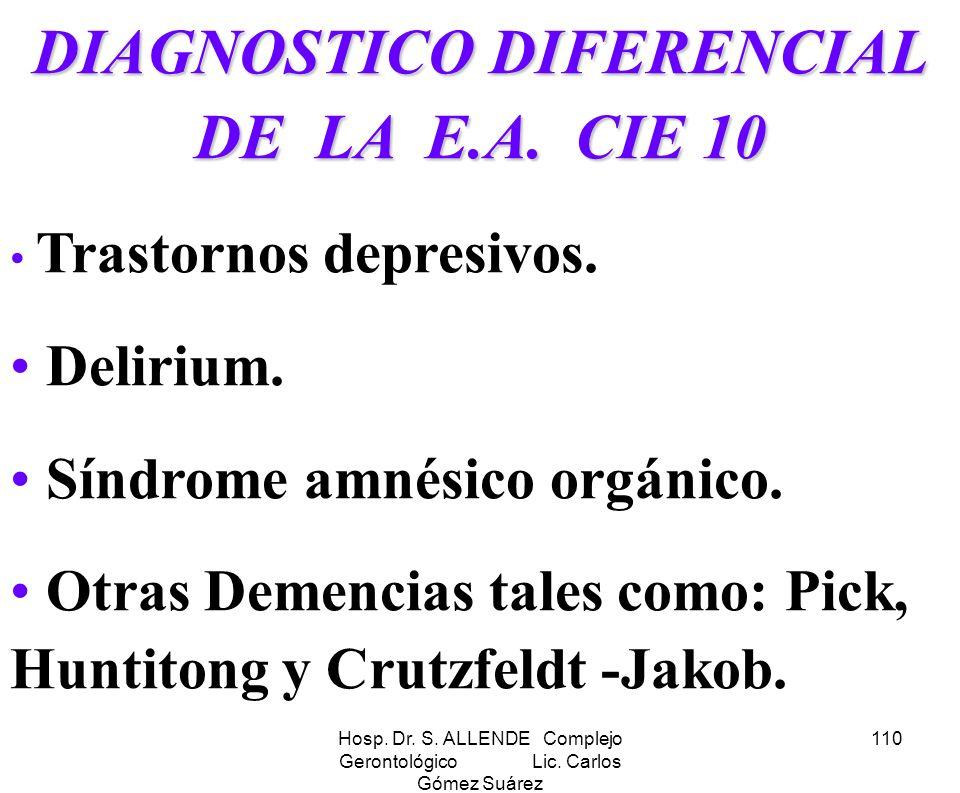 DIAGNOSTICO DIFERENCIAL DE LA E.A. CIE 10