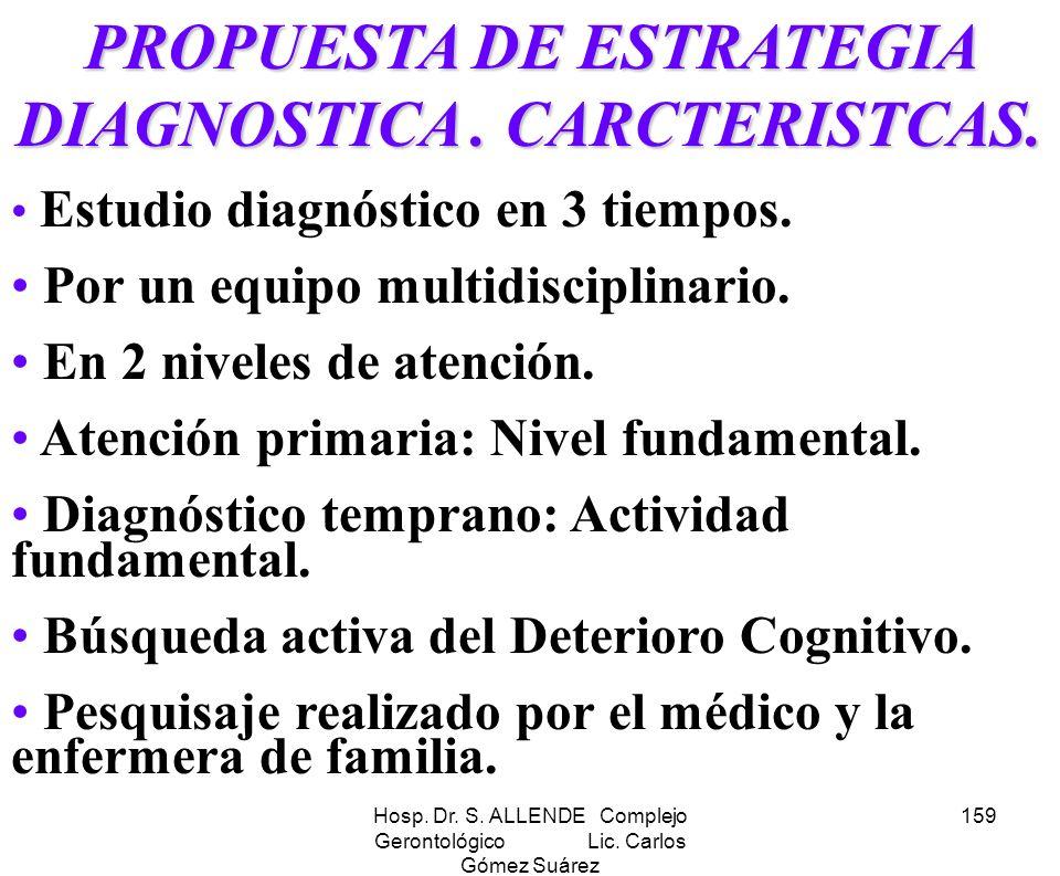 PROPUESTA DE ESTRATEGIA DIAGNOSTICA . CARCTERISTCAS.