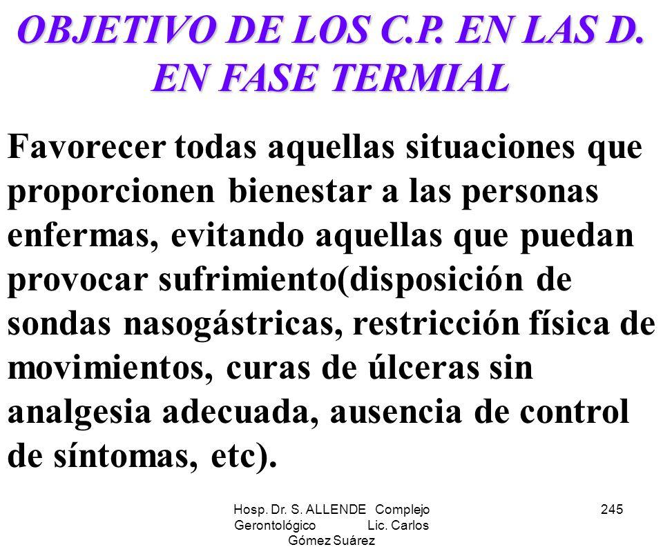 OBJETIVO DE LOS C.P. EN LAS D. EN FASE TERMIAL