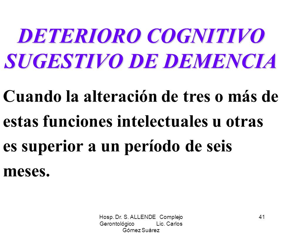 DETERIORO COGNITIVO SUGESTIVO DE DEMENCIA