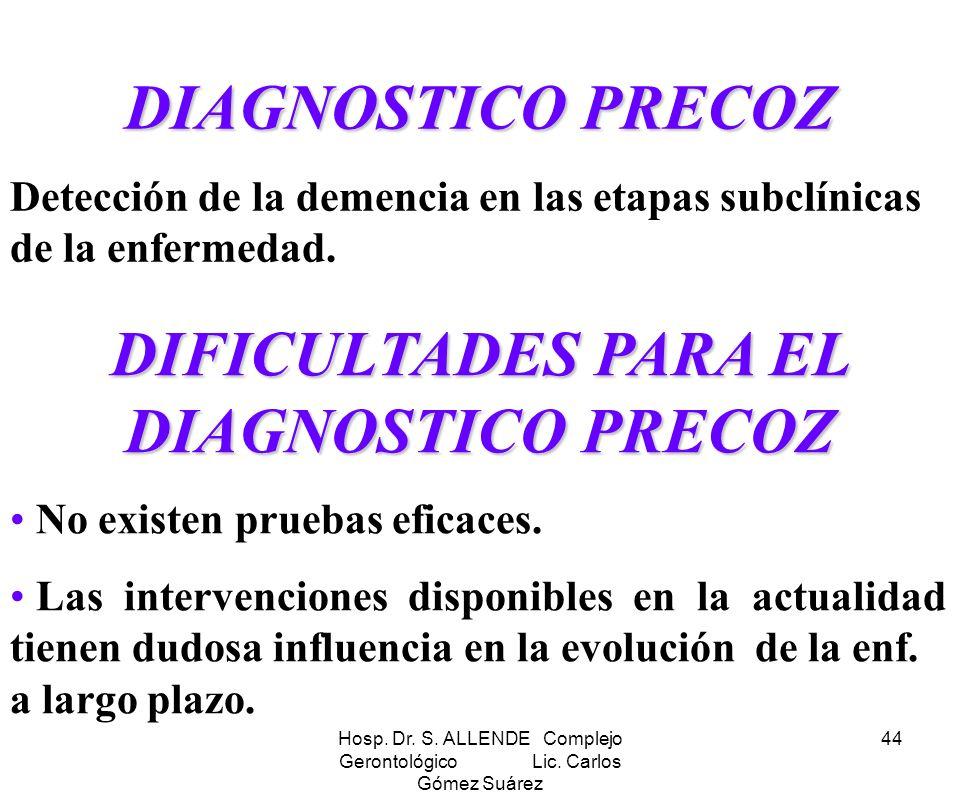 DIFICULTADES PARA EL DIAGNOSTICO PRECOZ