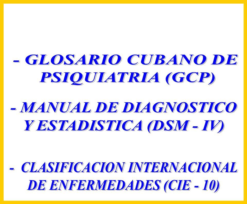 - MANUAL DE DIAGNOSTICO Y ESTADISTICA (DSM - IV)
