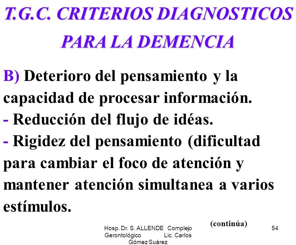 T.G.C. CRITERIOS DIAGNOSTICOS PARA LA DEMENCIA