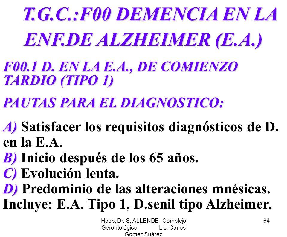 T.G.C.:F00 DEMENCIA EN LA ENF.DE ALZHEIMER (E.A.)