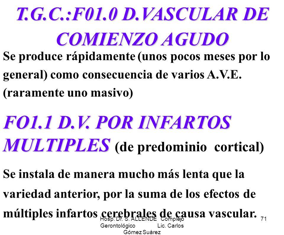 T.G.C.:F01.0 D.VASCULAR DE COMIENZO AGUDO