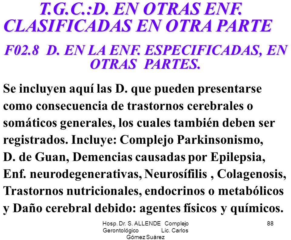 F02.8 D. EN LA ENF. ESPECIFICADAS, EN OTRAS PARTES.