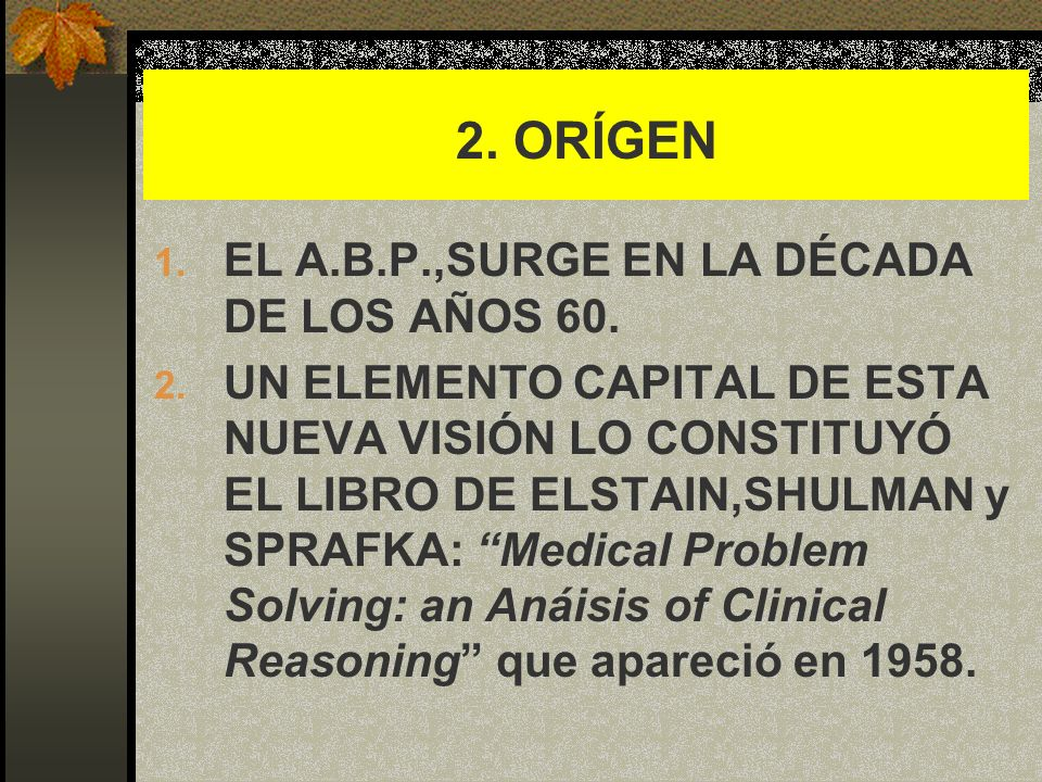 2. ORÍGEN EL A.B.P.,SURGE EN LA DÉCADA DE LOS AÑOS 60.