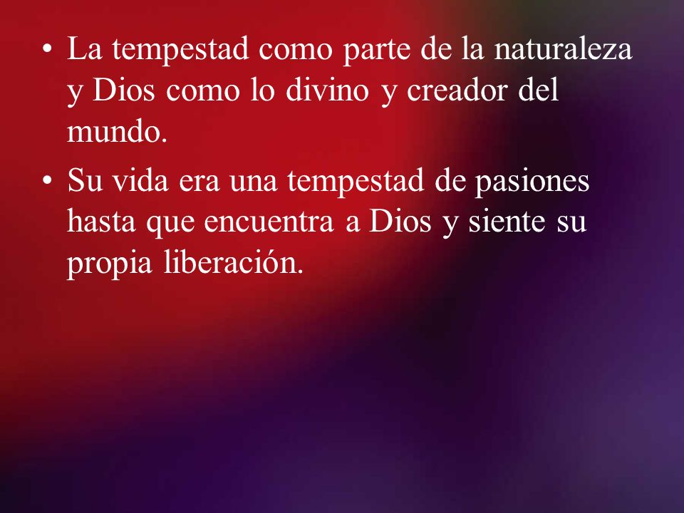 La tempestad como parte de la naturaleza y Dios como lo divino y creador del mundo.