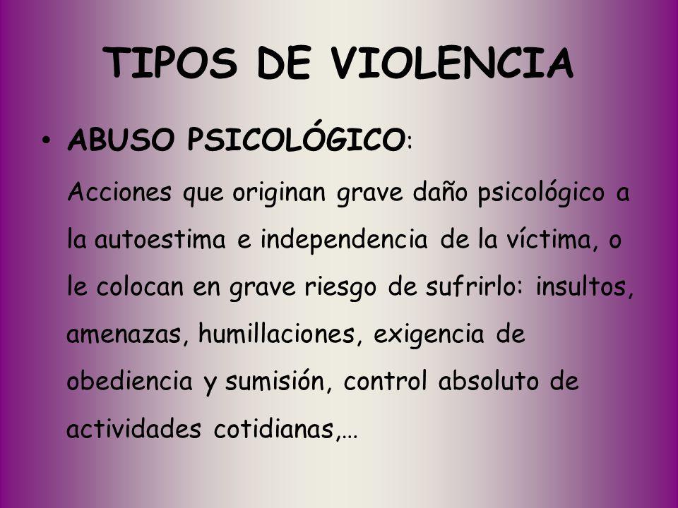 TIPOS DE VIOLENCIA ABUSO PSICOLÓGICO: