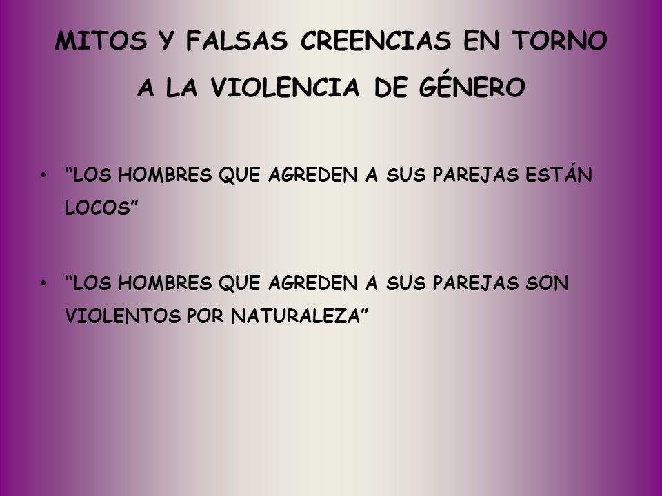 MITOS Y FALSAS CREENCIAS EN TORNO A LA VIOLENCIA DE GÉNERO