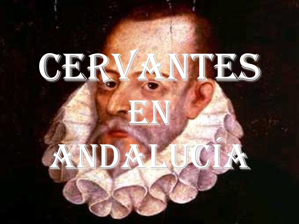 Cervantes en Andalucía