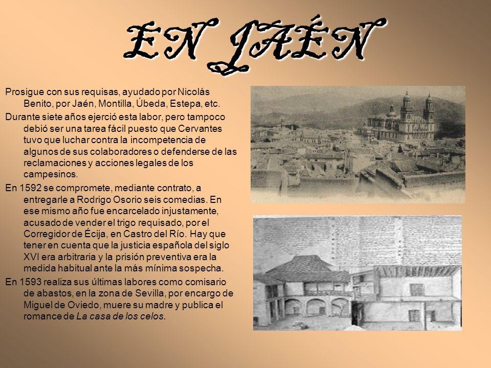 EN JAÉN Prosigue con sus requisas, ayudado por Nicolás Benito, por Jaén, Montilla, Úbeda, Estepa, etc.
