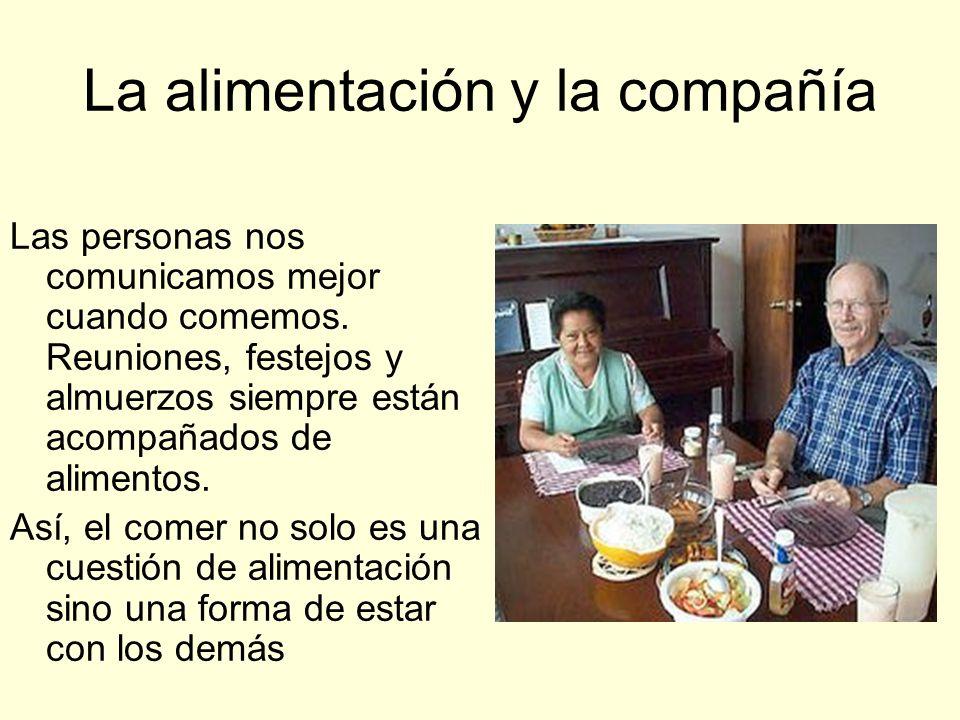 La alimentación y la compañía