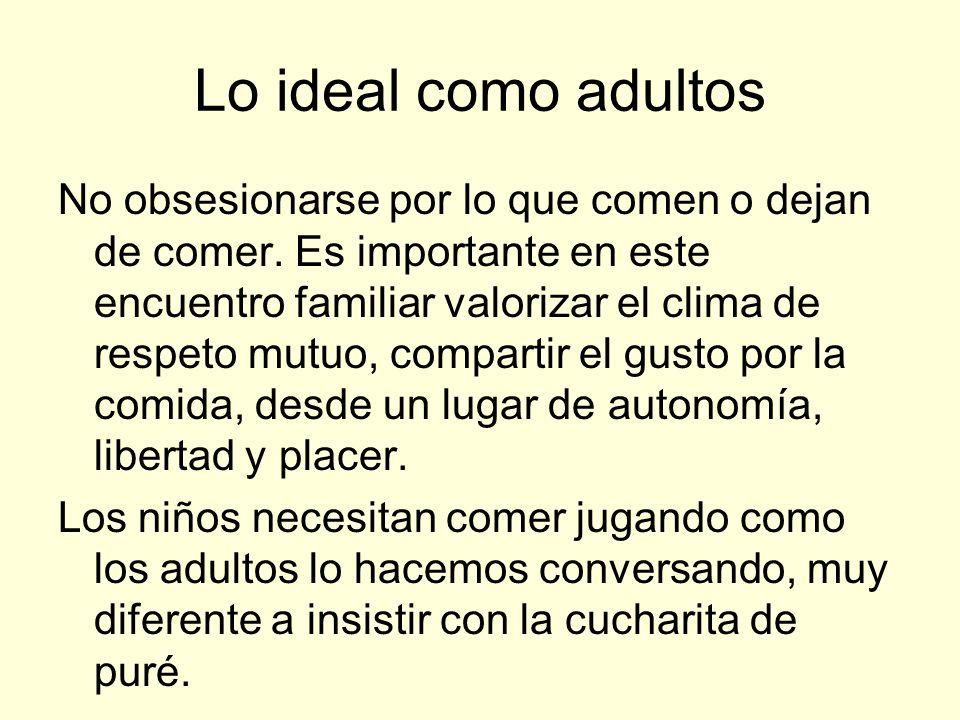 Lo ideal como adultos