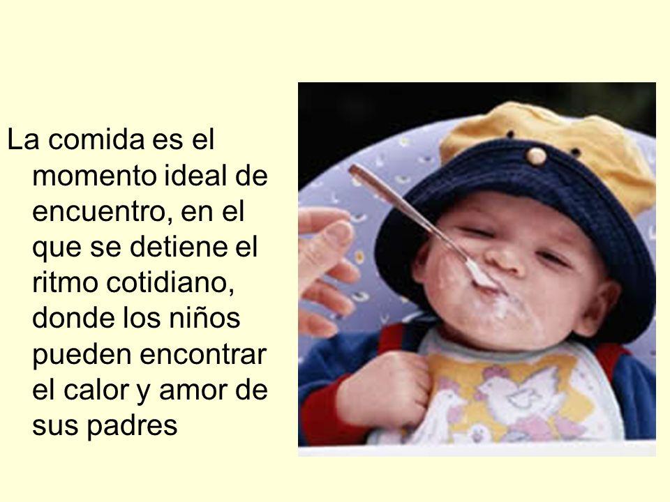 La comida es el momento ideal de encuentro, en el que se detiene el ritmo cotidiano, donde los niños pueden encontrar el calor y amor de sus padres