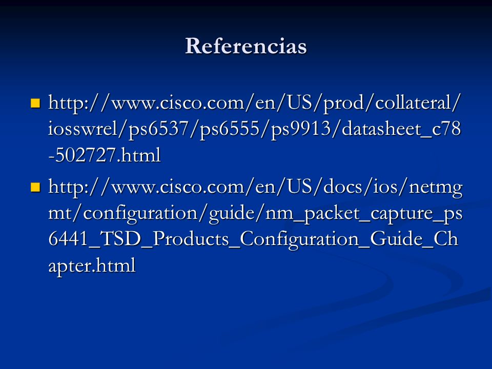 Referencias http://www.cisco.com/en/US/prod/collateral/iosswrel/ps6537/ps6555/ps9913/datasheet_c78-502727.html.