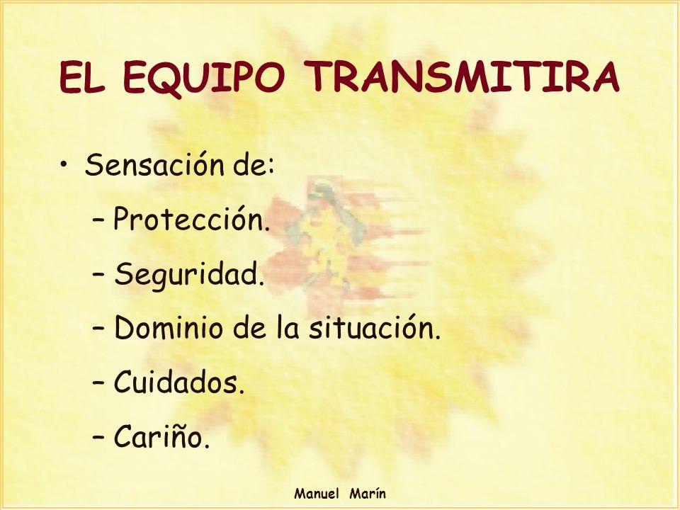 EL EQUIPO TRANSMITIRA Sensación de: Protección. Seguridad.