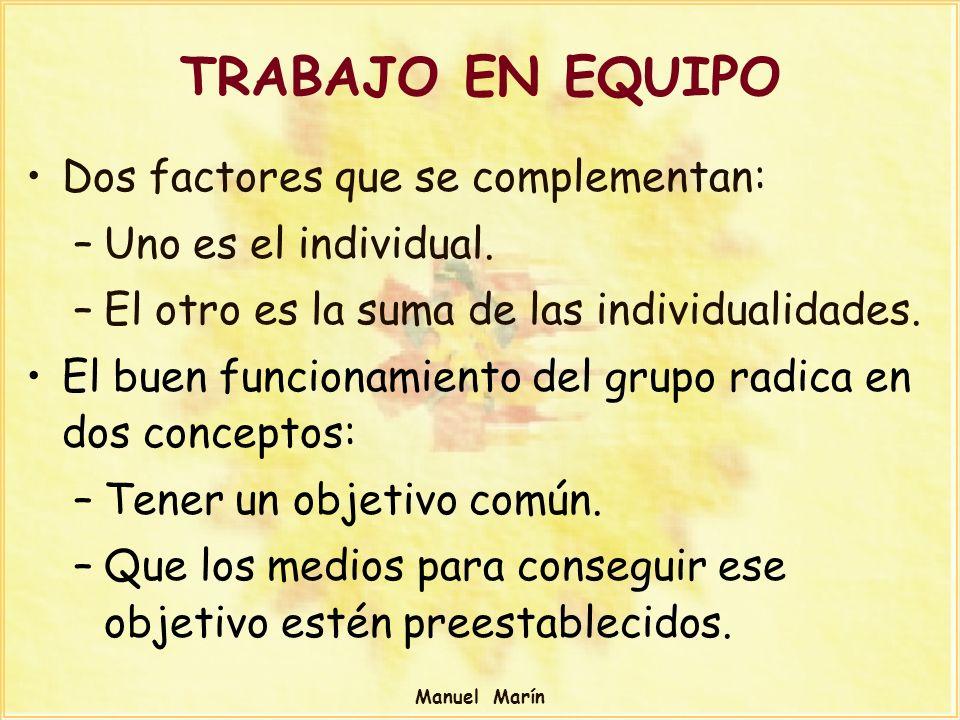 TRABAJO EN EQUIPO Dos factores que se complementan: