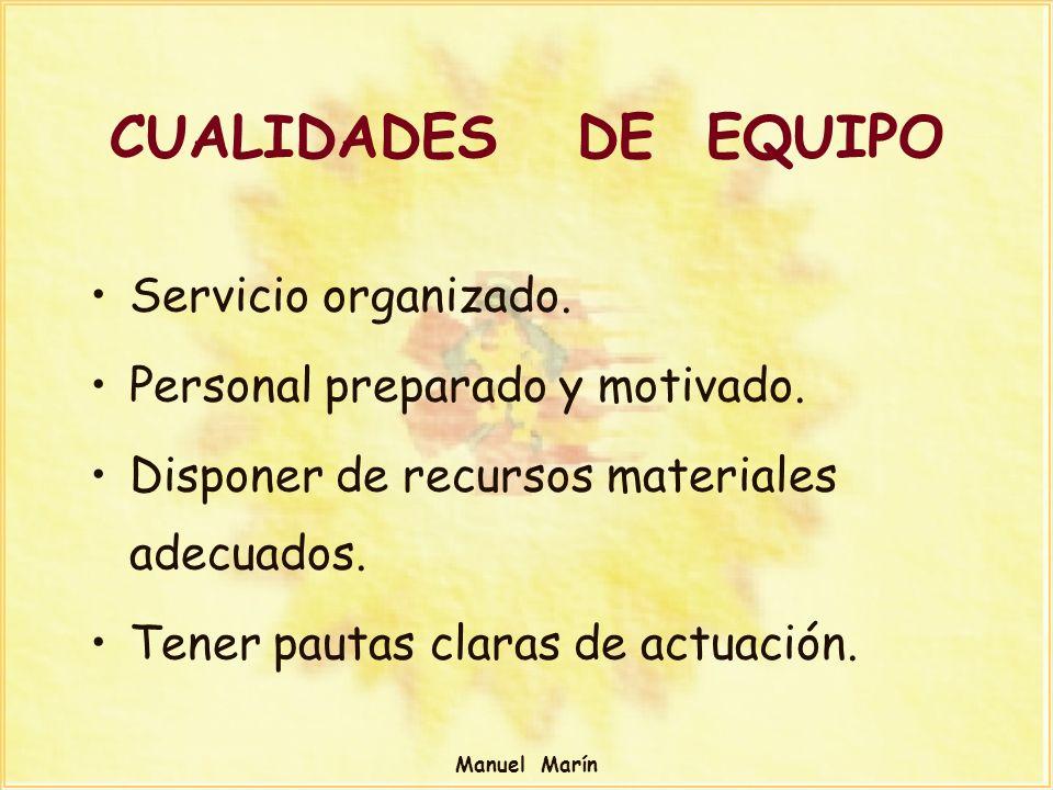CUALIDADES DE EQUIPO Servicio organizado.